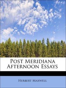 Post Meridiana Afternoon Essays