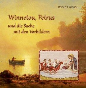 Winnetou, Petrus und die Sache mit den Vorbildern