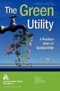 The Green Utility: A Practical Guide to Sustainability