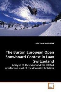 The Burton European Open Snowboard Contest in Laax Switzerland
