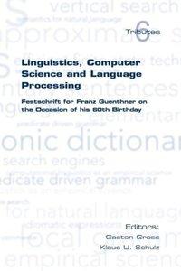 Linguistics, Computer Science and Language Processing. Festschr