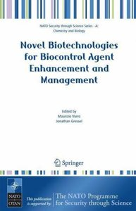 Novel Biotechnologies for Biocontrol Agent Enhancement and Manag