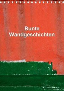 Bunte Wandgeschichten (Tischkalender 2019 DIN A5 hoch)