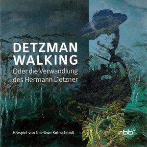 Detzman Walking-Oder Die Verwandlung Des Hermann