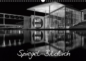 Spiegel-Bildlich (Wandkalender 2019 DIN A3 quer)