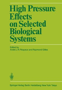 High Pressure Effects on Selected Biological Systems