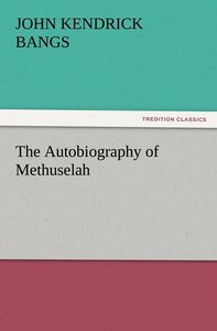 The Autobiography of Methuselah