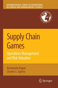 Supply Chain Games: Operations Management and Risk Valuation