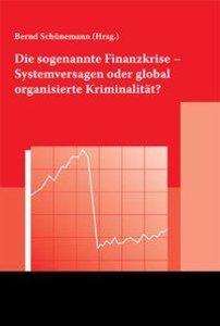 Die sogenannte Finanzkrise - Systemversagen oder global organisi