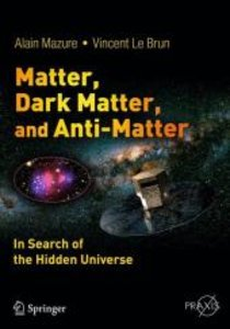 Matter, Dark Matter, and Anti-Matter