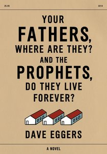 Your Fathers, Where Are They? And the Prophets, Do They Live For