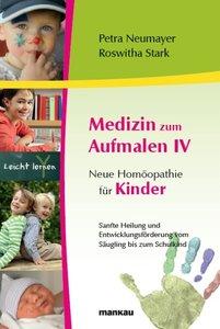 Medizin zum Aufmalen 4 - Neue Homöopathie für Kinder