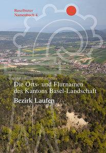 Baselbieter Namenbuch. Die Orts- und Flurnamen des Kantons Basel