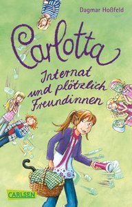 Carlotta 02. Carlotta - Internat und plötzlich Freundinnen