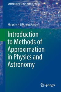 Introduction to Methods of Approximation in Physics and Astronom