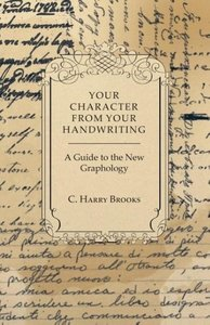 Your Character From Your Handwriting - A Guide to the New Grapho