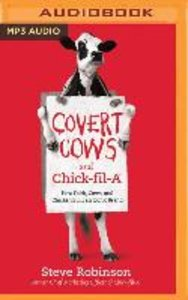 Covert Cows and Chick-Fil-A: How Faith, Cows, and Chicken Built