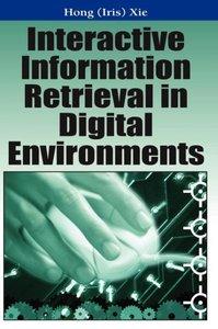 Interactive Information Retrieval in Digital Environments