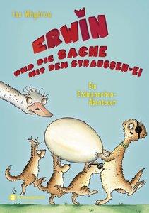 Erwin und die Sache mit dem Straußen-Ei - Ein Erdmännchen-Abente
