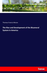 The Rise and Development of the Bicameral System in America