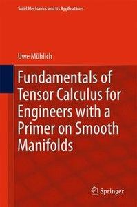 Fundamentals of Tensor Calculus for Engineers with a Primer on S