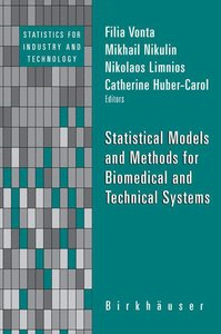 Statistical Models and Methods for Biomedical and Technical Syst