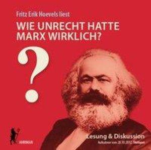 Wie unrecht hatte Marx wirklich?