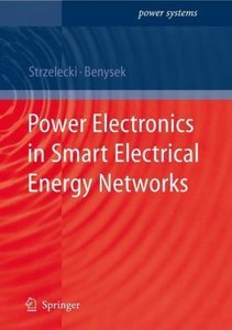 Power Electronics in Smart Electrical Energy Networks