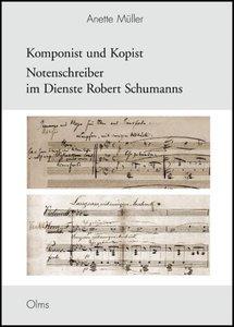 Komponist und Kopist - Notenschreiber im Dienste Robert Schumann