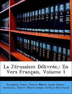 La Jérusalem Délivrée,: En Vers Français, Volume 1