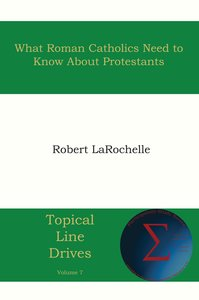 What Roman Catholics Need to Know about Protestants