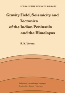Gravity Field, Seismicity and Tectonics of the Indian Peninsula