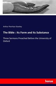 The Bible : Its Form and Its Substance