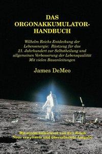 Das Orgonakkumulator Handbuch: Wilhelm Reichs Entdeckung Der Leb
