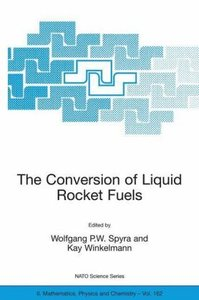 The Conversion of Liquid Rocket Fuels
