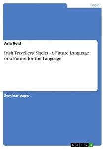 Irish Travellers' Shelta - A Future Language or a Future for the