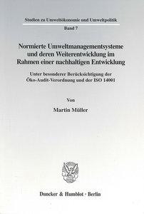 Normierte Umweltmanagementsysteme und deren Weiterentwicklung im