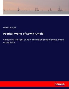 Poetical Works of Edwin Arnold