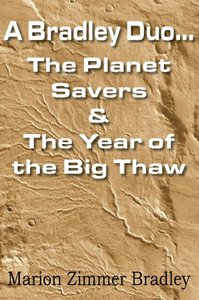 A Bradley Duo... The Planet Savers & The Year of the Big Thaw