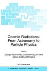 Cosmic Radiations: From Astronomy to Particle Physics