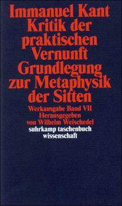 Kritik der praktischen Vernunft / Grundlegung zur Metaphysik der