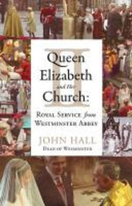 Queen Elizabeth II and Her Church: Royal Service at Westminster