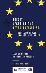 Brexit Negotiations After Article 50: Assessing Process, Progres