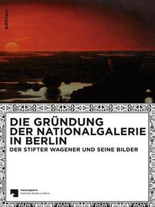 Die Gründung der Nationalgalerie in Berlin