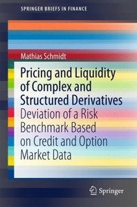Pricing and Liquidity of Complex and Structured Derivatives