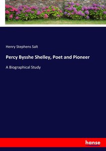 Percy Bysshe Shelley, Poet and Pioneer