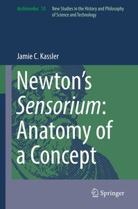 Newton\'s Sensorium: Anatomy of a Concept