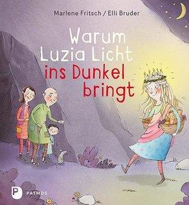 Warum Luzia Licht ins Dunkel bringt