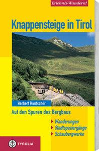 Knappensteige in Tirol