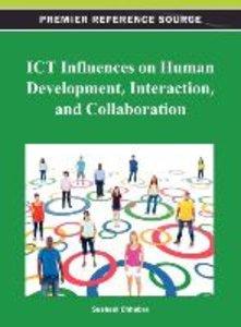 Ict Influences on Human Development, Interaction, and Collaborat